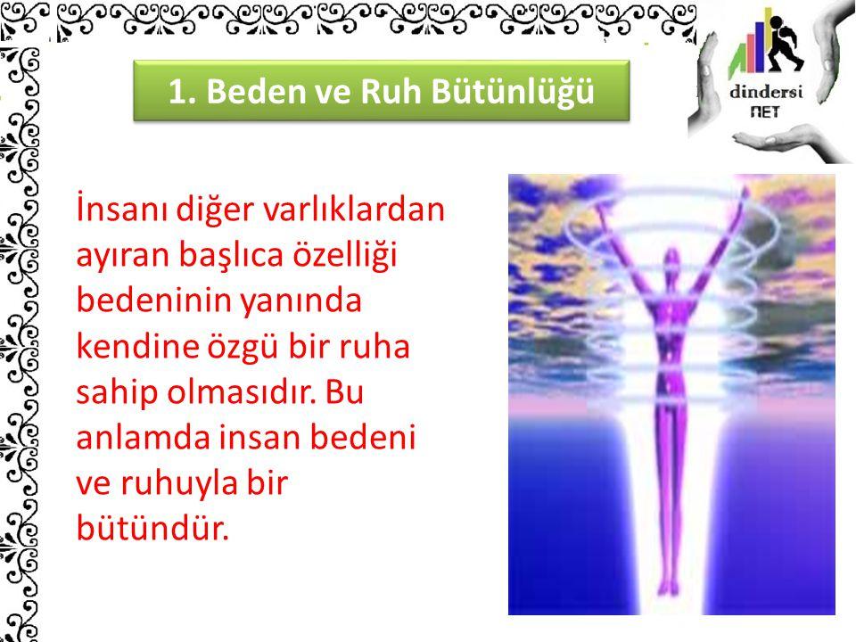 1. Beden ve Ruh Bütünlüğü