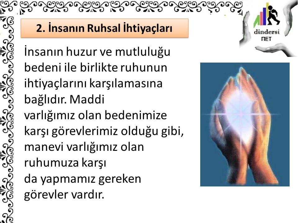 2. İnsanın Ruhsal İhtiyaçları
