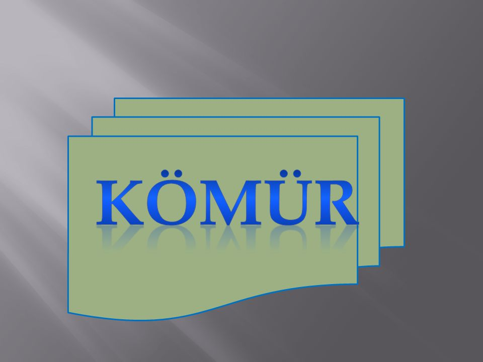 KÖMÜR 1