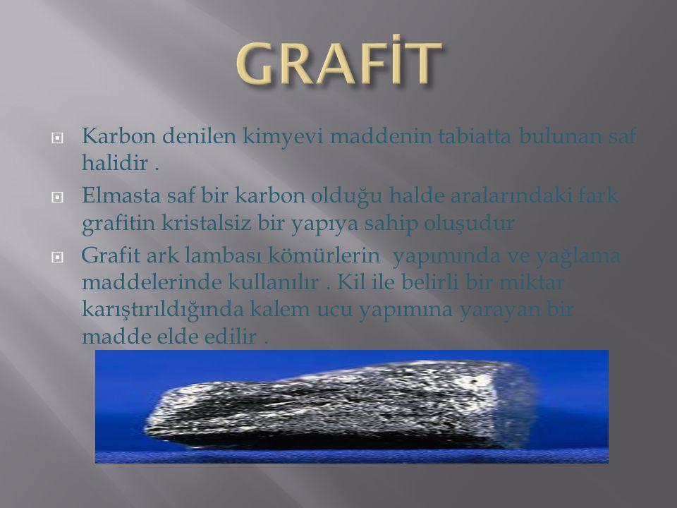 GRAFİT Karbon denilen kimyevi maddenin tabiatta bulunan saf halidir .