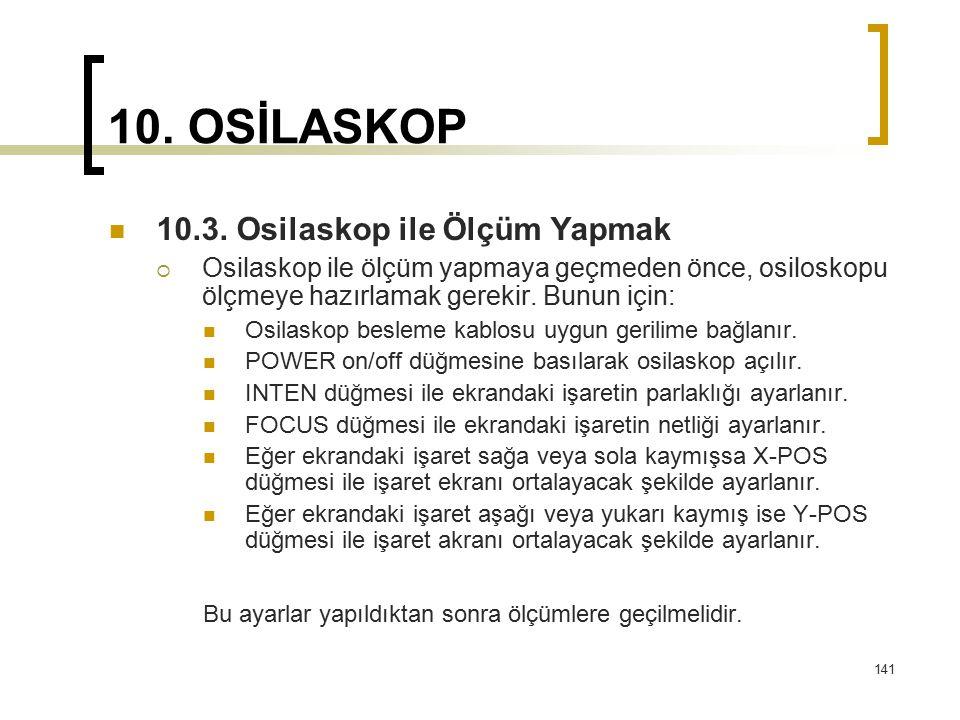 10. OSİLASKOP 10.3. Osilaskop ile Ölçüm Yapmak