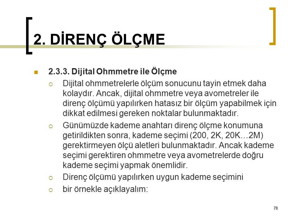 2. DİRENÇ ÖLÇME 2.3.3. Dijital Ohmmetre ile Ölçme