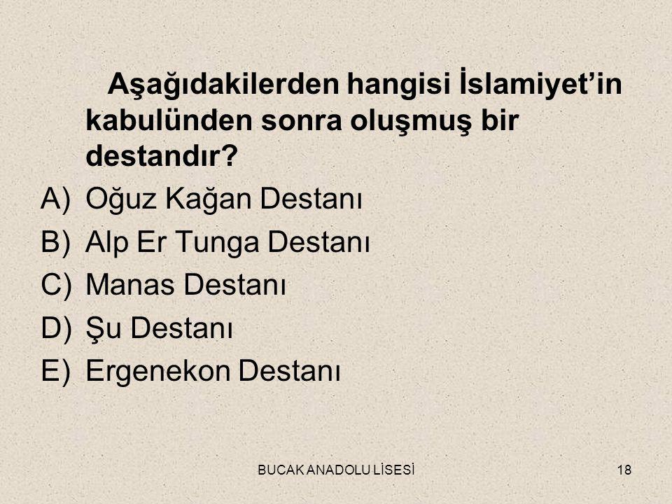Aşağıdakilerden hangisi İslamiyet'in kabulünden sonra oluşmuş bir destandır