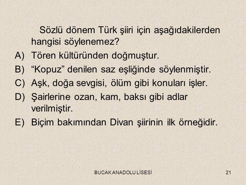 Sözlü dönem Türk şiiri için aşağıdakilerden hangisi söylenemez