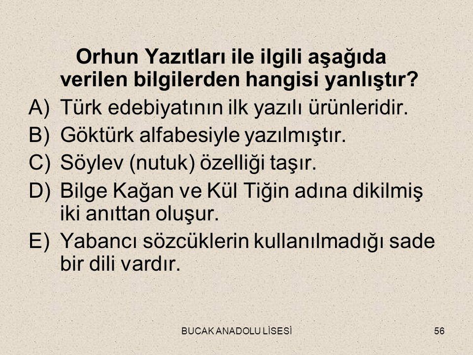 Türk edebiyatının ilk yazılı ürünleridir.