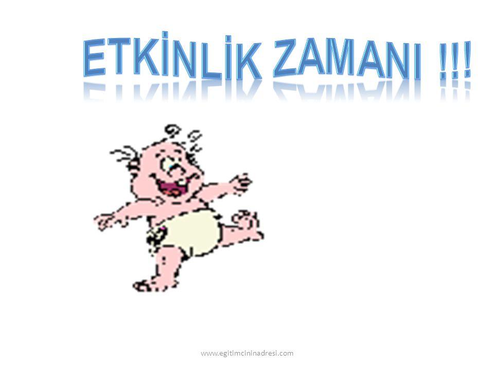 ETKİNLİK ZAMANI !!! www.egitimcininadresi.com