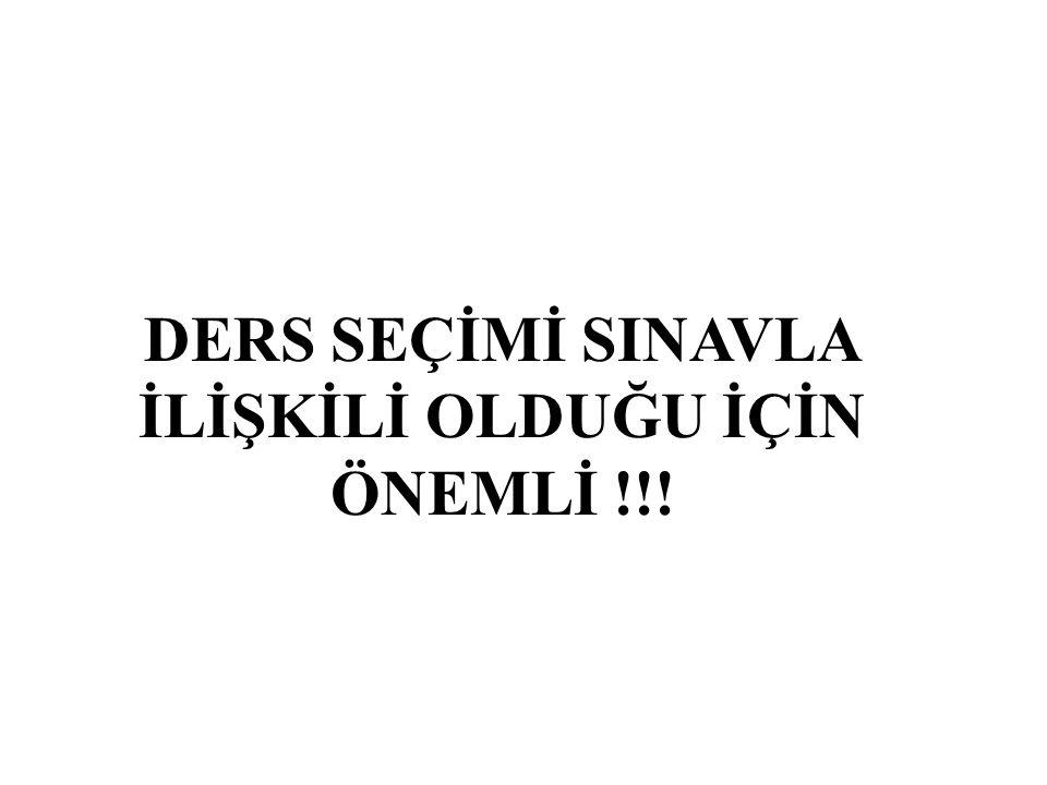 DERS SEÇİMİ SINAVLA İLİŞKİLİ OLDUĞU İÇİN ÖNEMLİ !!!