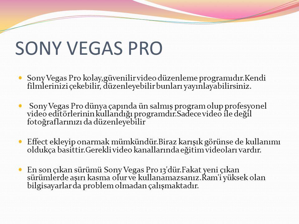 SONY VEGAS PRO Sony Vegas Pro kolay,güvenilir video düzenleme programıdır.Kendi filmlerinizi çekebilir, düzenleyebilir bunları yayınlayabilirsiniz.