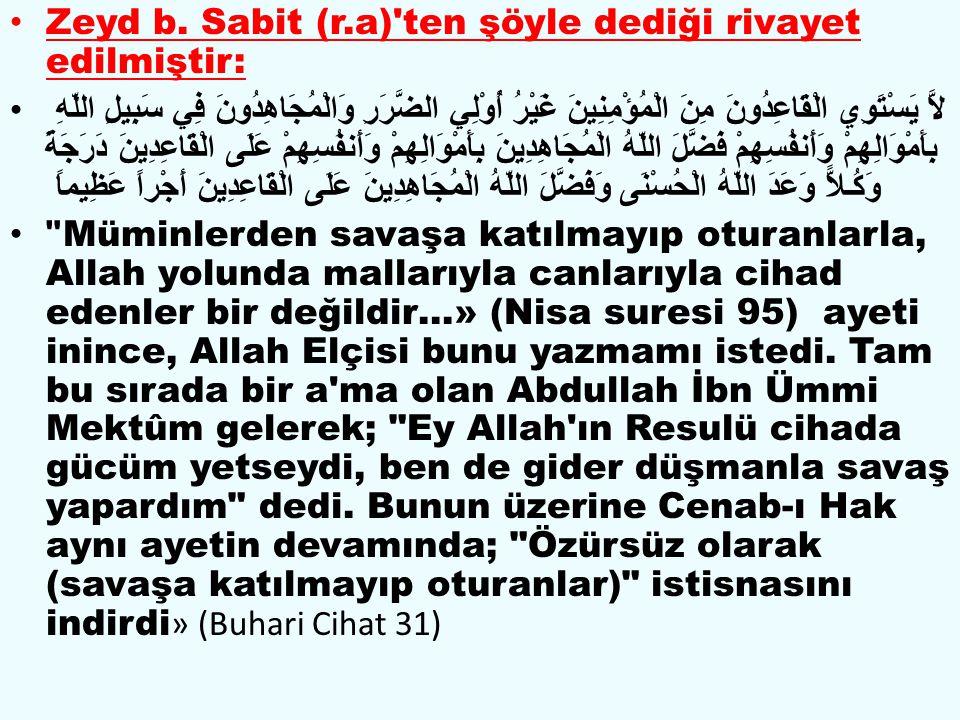 Zeyd b. Sabit (r.a) ten şöyle dediği rivayet edilmiştir: