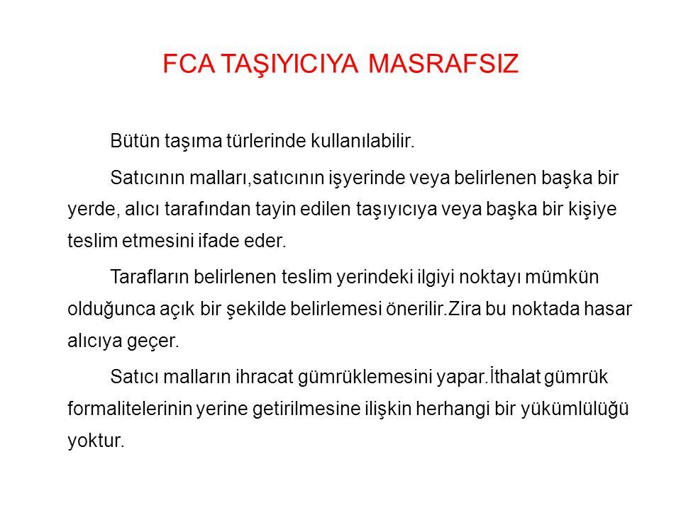 FCA TAŞIYICIYA MASRAFSIZ