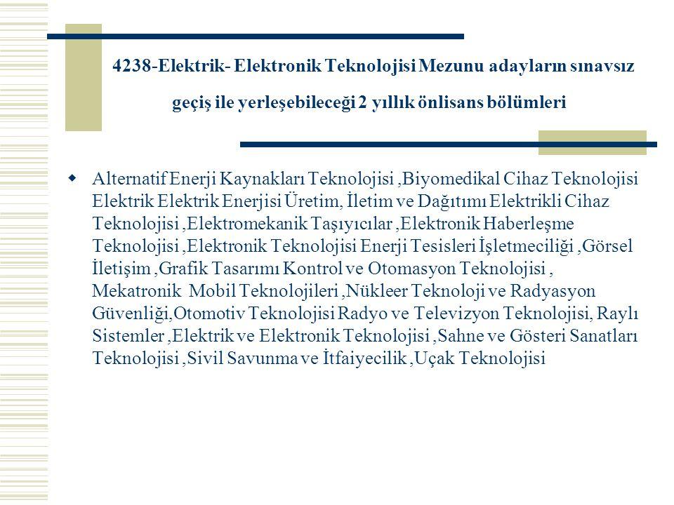 4238-Elektrik- Elektronik Teknolojisi Mezunu adayların sınavsız geçiş ile yerleşebileceği 2 yıllık önlisans bölümleri