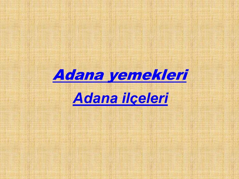 Adana yemekleri Adana ilçeleri
