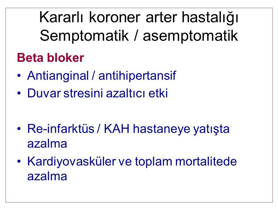 Kararlı koroner arter hastalığı Semptomatik / asemptomatik