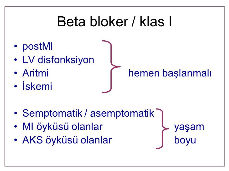 Beta bloker / klas I postMI LV disfonksiyon Aritmi hemen başlanmalı
