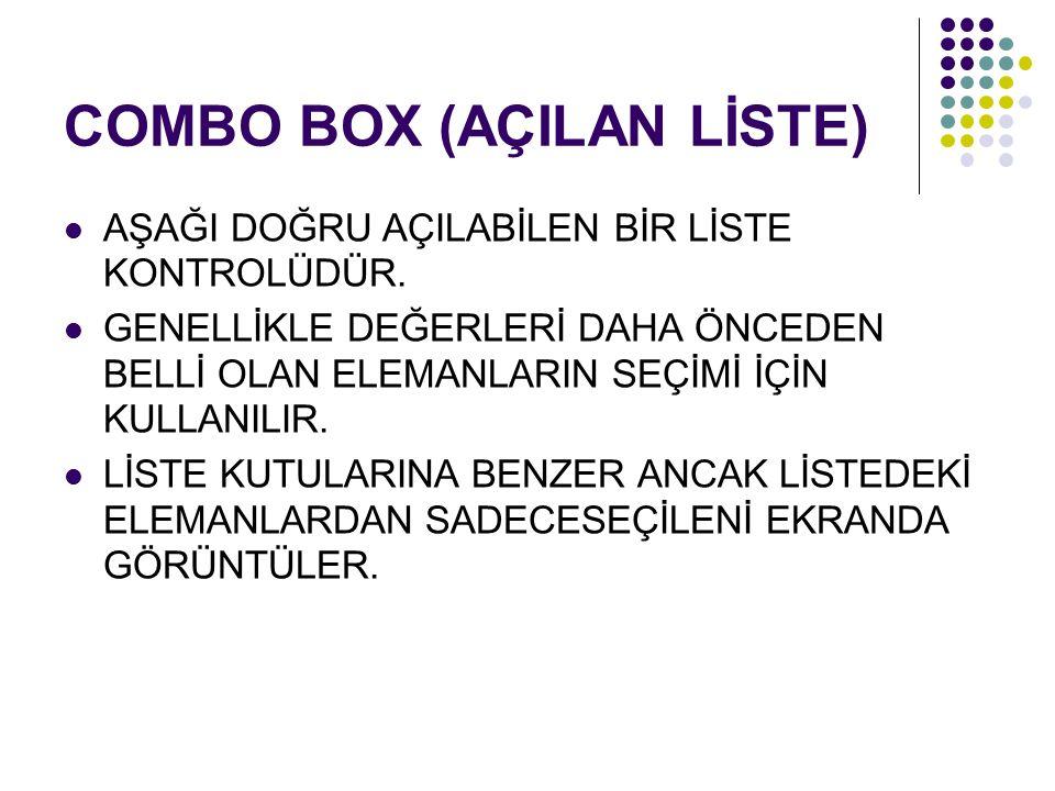 COMBO BOX (AÇILAN LİSTE)