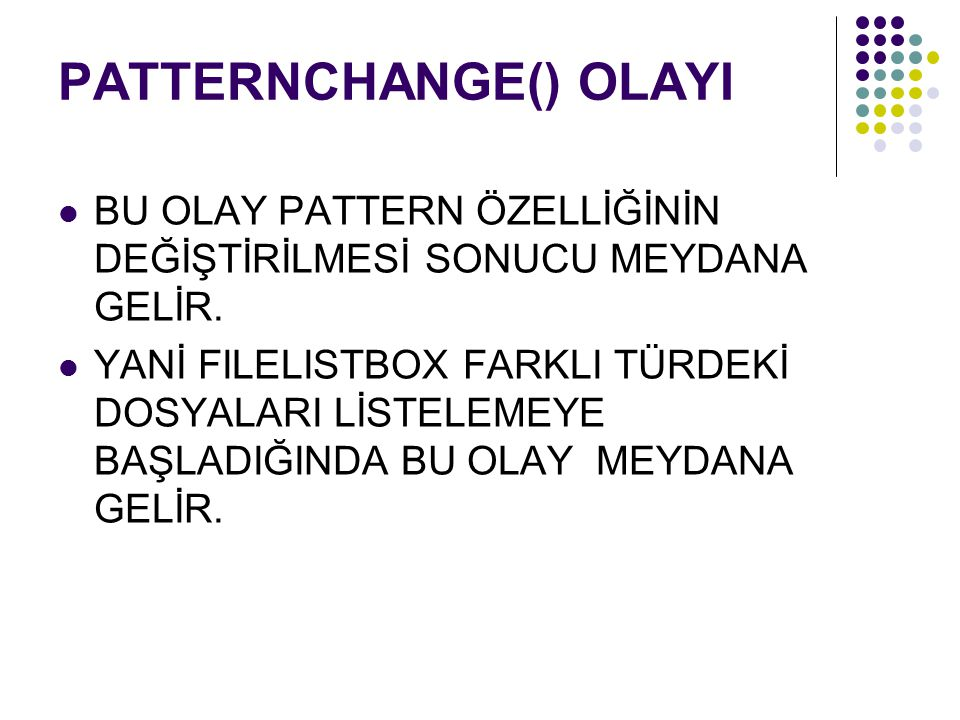 PATTERNCHANGE() OLAYI