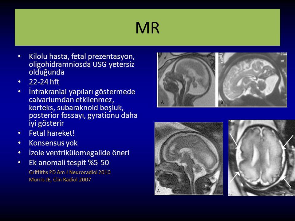 MR Kilolu hasta, fetal prezentasyon, oligohidramniosda USG yetersiz olduğunda. 22-24 hft.
