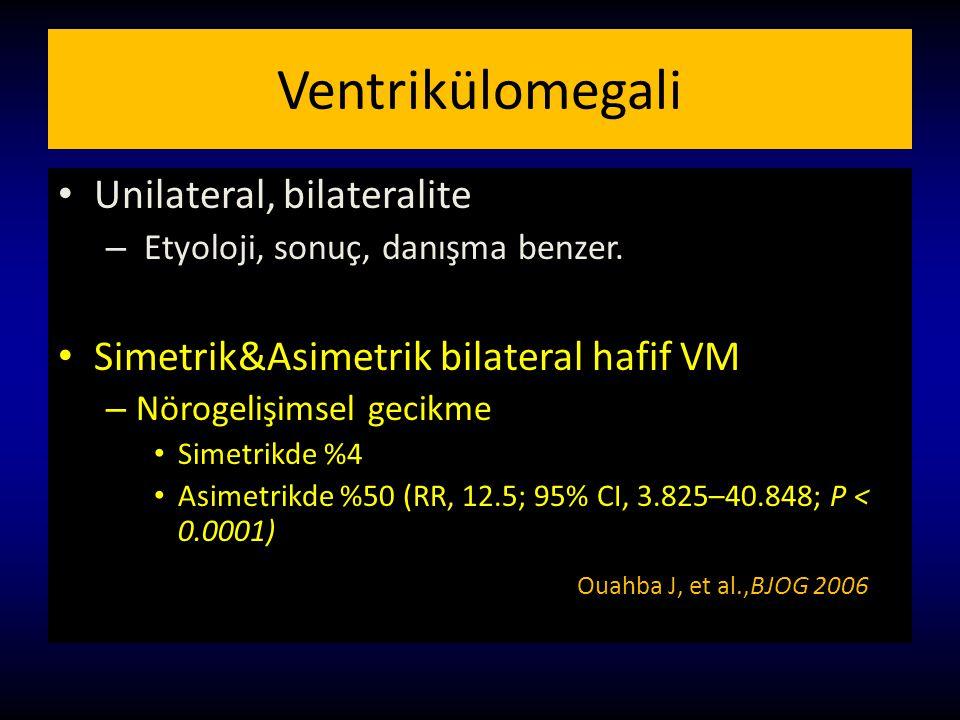 Ventrikülomegali Unilateral, bilateralite