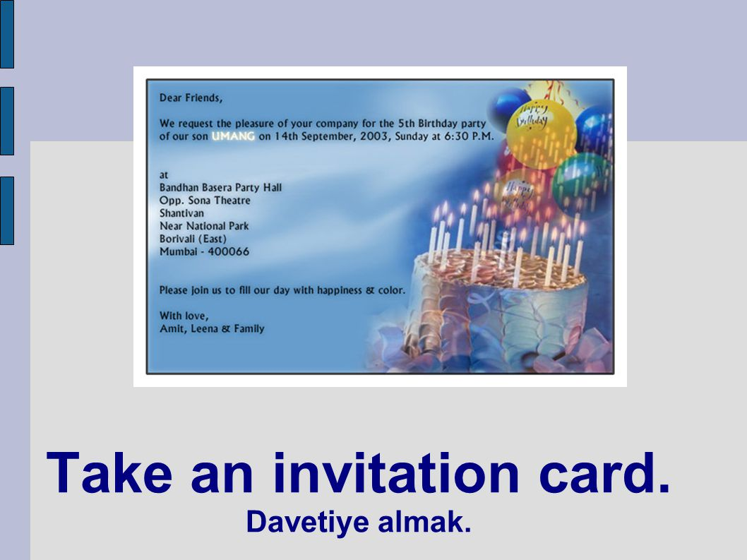 Take an invitation card. Davetiye almak.