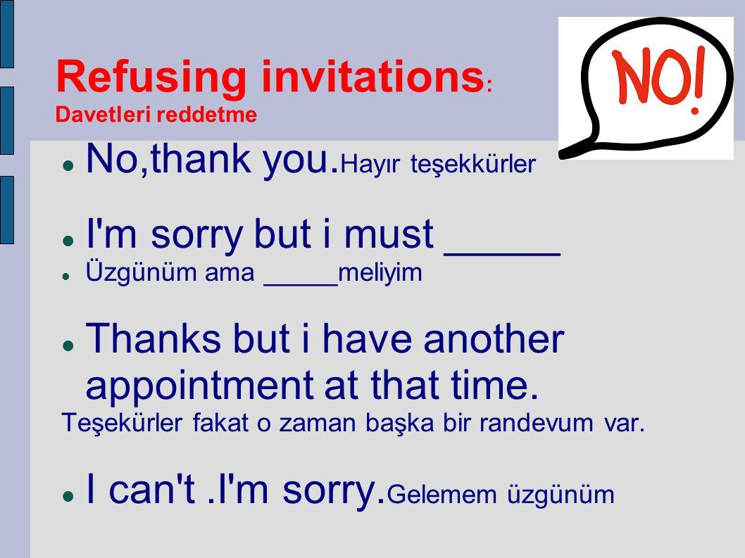 Refusing invitations: Davetleri reddetme