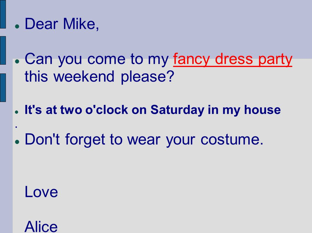 Can you come to my fancy dress party this weekend please