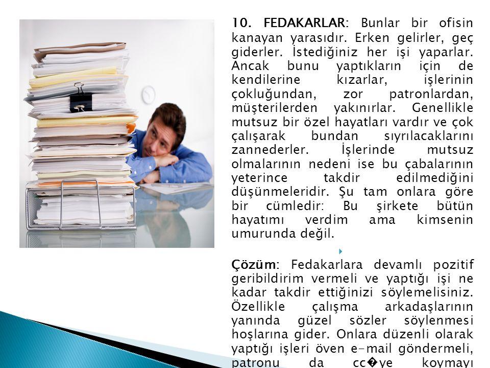 10. FEDAKARLAR: Bunlar bir ofisin kanayan yarasıdır