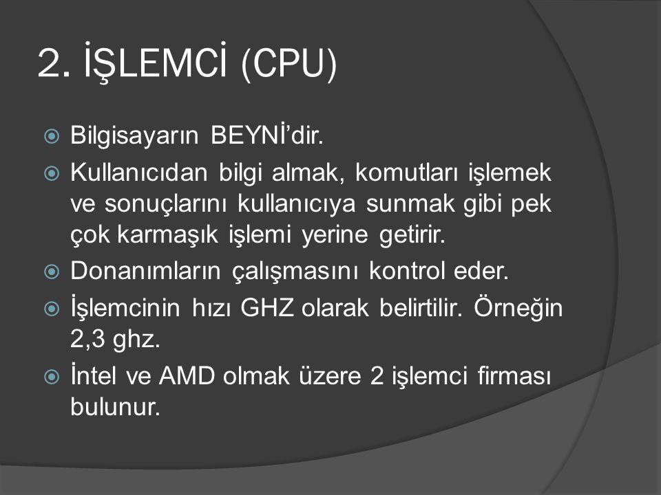 2. İŞLEMCİ (CPU) Bilgisayarın BEYNİ'dir.