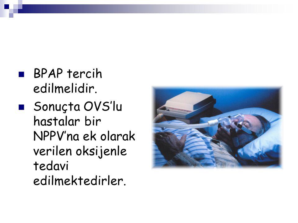 BPAP tercih edilmelidir.