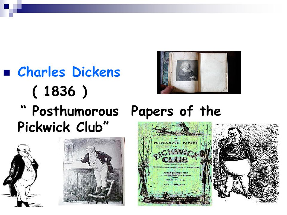 Charles Dickens ( 1836 ) Posthumorous Papers of the Pickwick Club