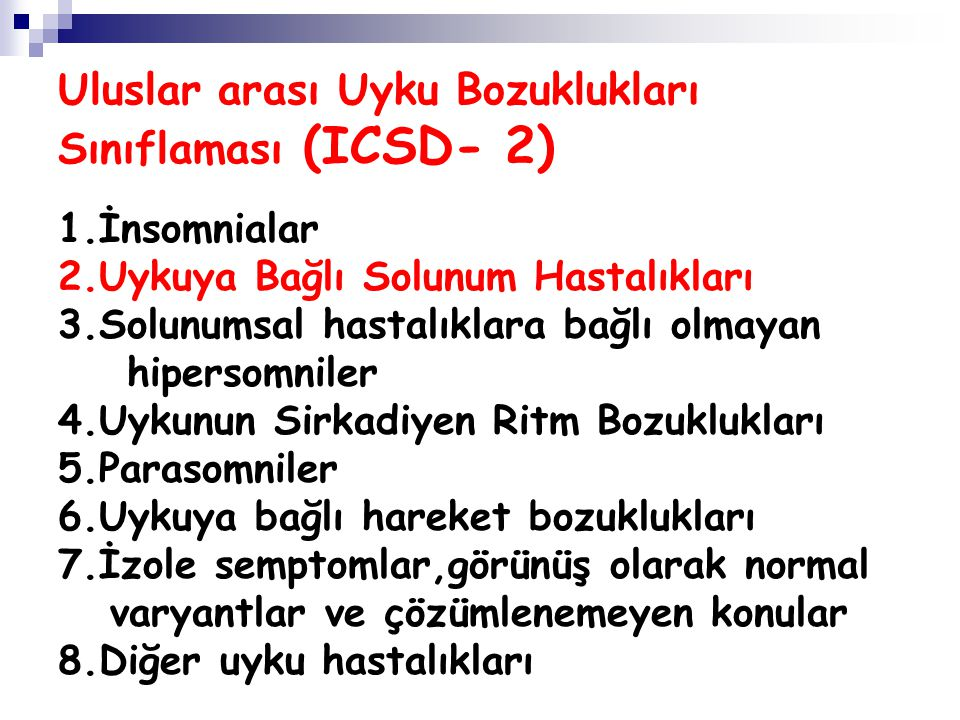 Uluslar arası Uyku Bozuklukları Sınıflaması (ICSD- 2)