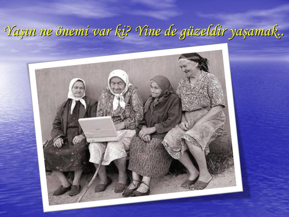 Yaşın ne önemi var ki Yine de güzeldir yaşamak..