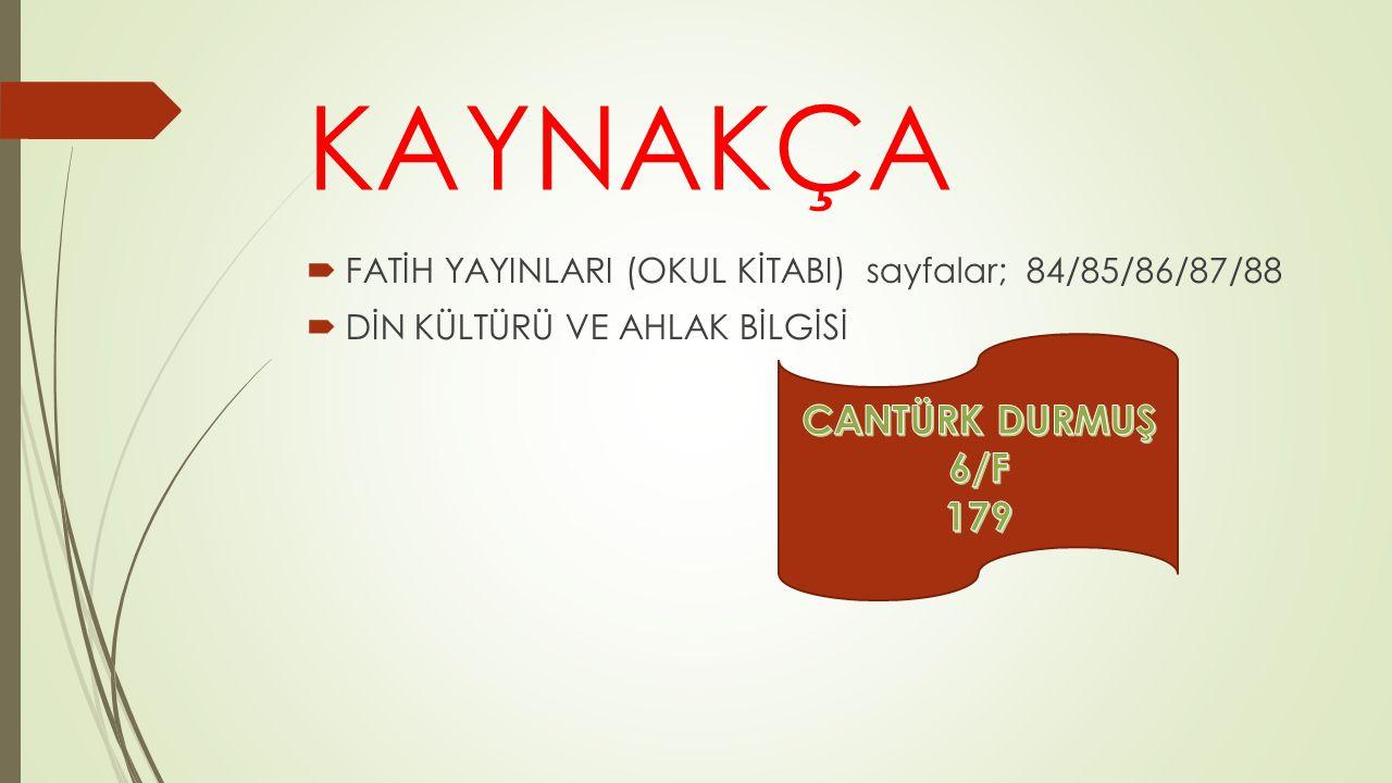 KAYNAKÇA CANTÜRK DURMUŞ 6/F 179