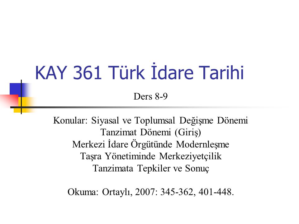 KAY 361 Türk İdare Tarihi Ders 8-9