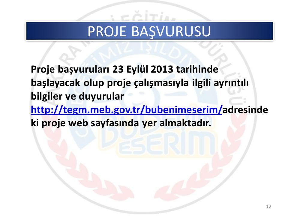 Proje başvuruları 23 Eylül 2013 tarihinde başlayacak olup proje çalışmasıyla ilgili ayrıntılı bilgiler ve duyurular http://tegm.meb.gov.tr/bubenimeserim/adresindeki proje web sayfasında yer almaktadır.