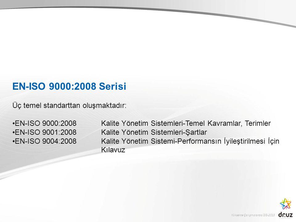 EN-ISO 9000:2008 Serisi Üç temel standarttan oluşmaktadır: