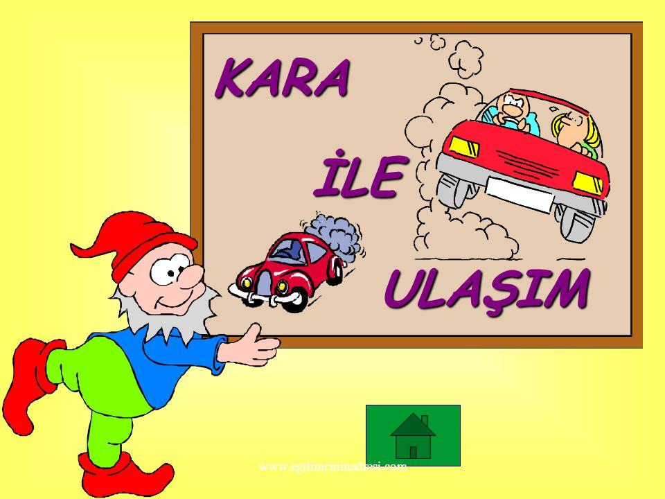 KARA İLE ULAŞIM www.egitimcininadresi.com