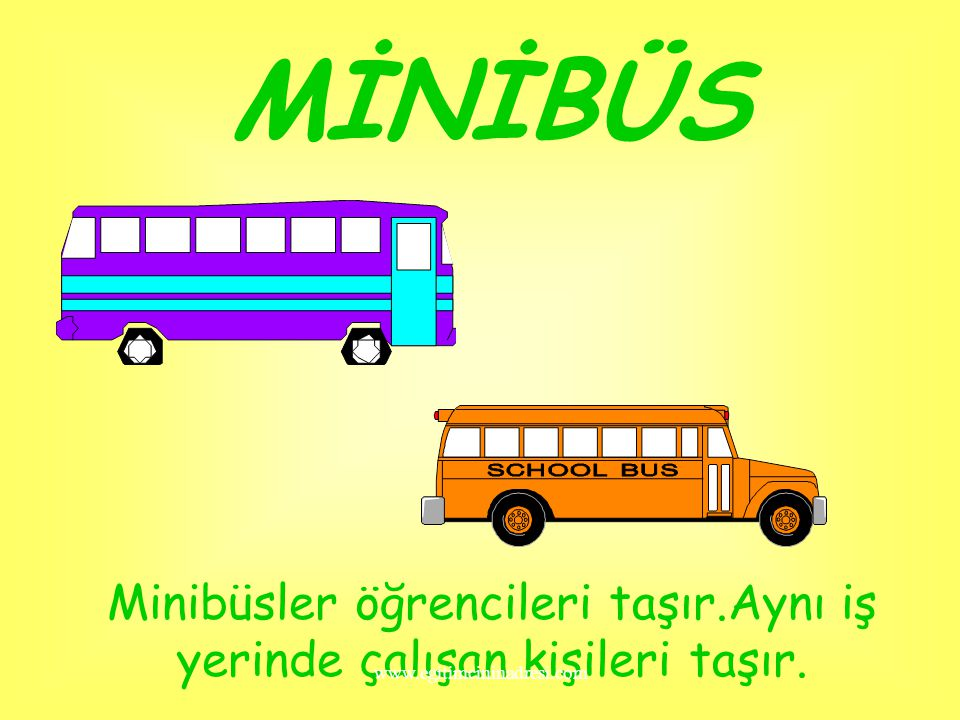 Minibüsler öğrencileri taşır.Aynı iş yerinde çalışan kişileri taşır.