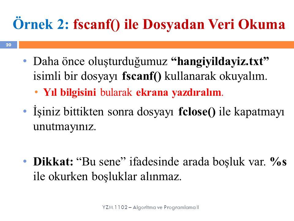 Örnek 2: fscanf() ile Dosyadan Veri Okuma