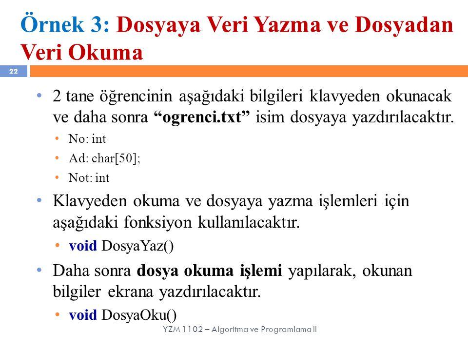Örnek 3: Dosyaya Veri Yazma ve Dosyadan Veri Okuma