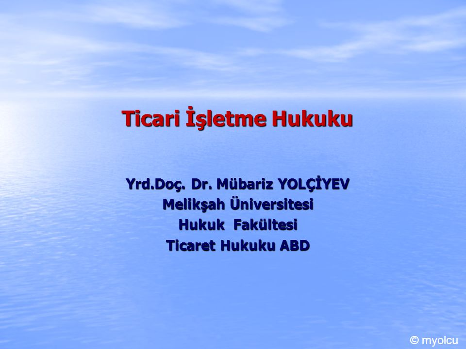 Yrd.Doç. Dr. Mübariz YOLÇİYEV Melikşah Üniversitesi