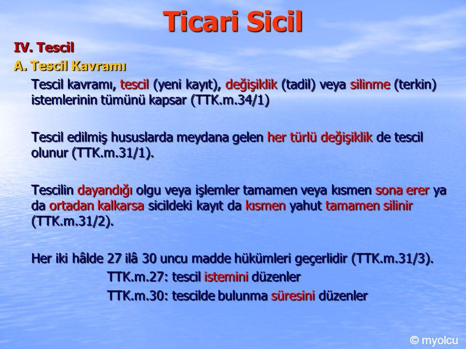 Ticari Sicil IV. Tescil A. Tescil Kavramı