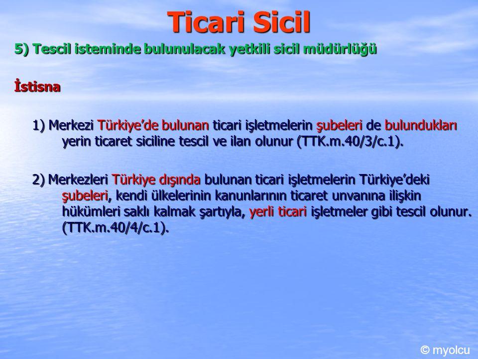 Ticari Sicil 5) Tescil isteminde bulunulacak yetkili sicil müdürlüğü