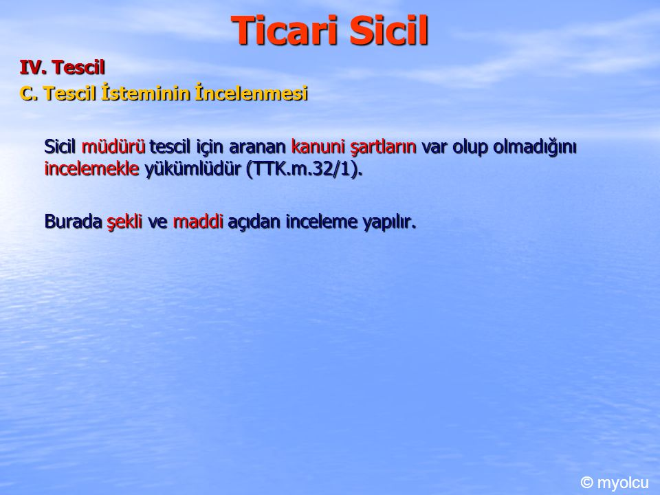 Ticari Sicil IV. Tescil C. Tescil İsteminin İncelenmesi