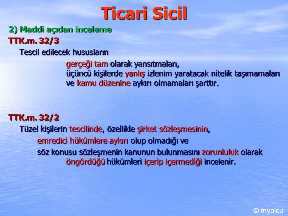 Ticari Sicil 2) Maddi açıdan inceleme TTK.m. 32/3