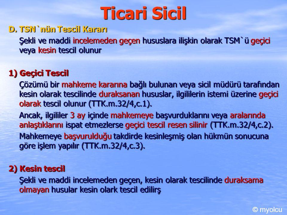 Ticari Sicil D. TSN`nün Tescil Kararı