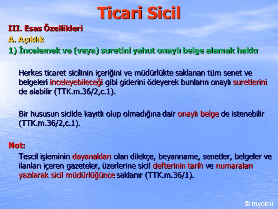 Ticari Sicil III. Esas Özellikleri A. Açıklık