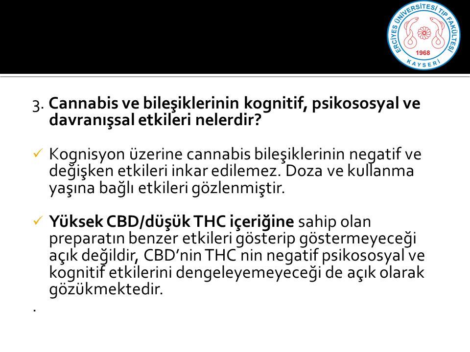 3. Cannabis ve bileşiklerinin kognitif, psikososyal ve davranışsal etkileri nelerdir
