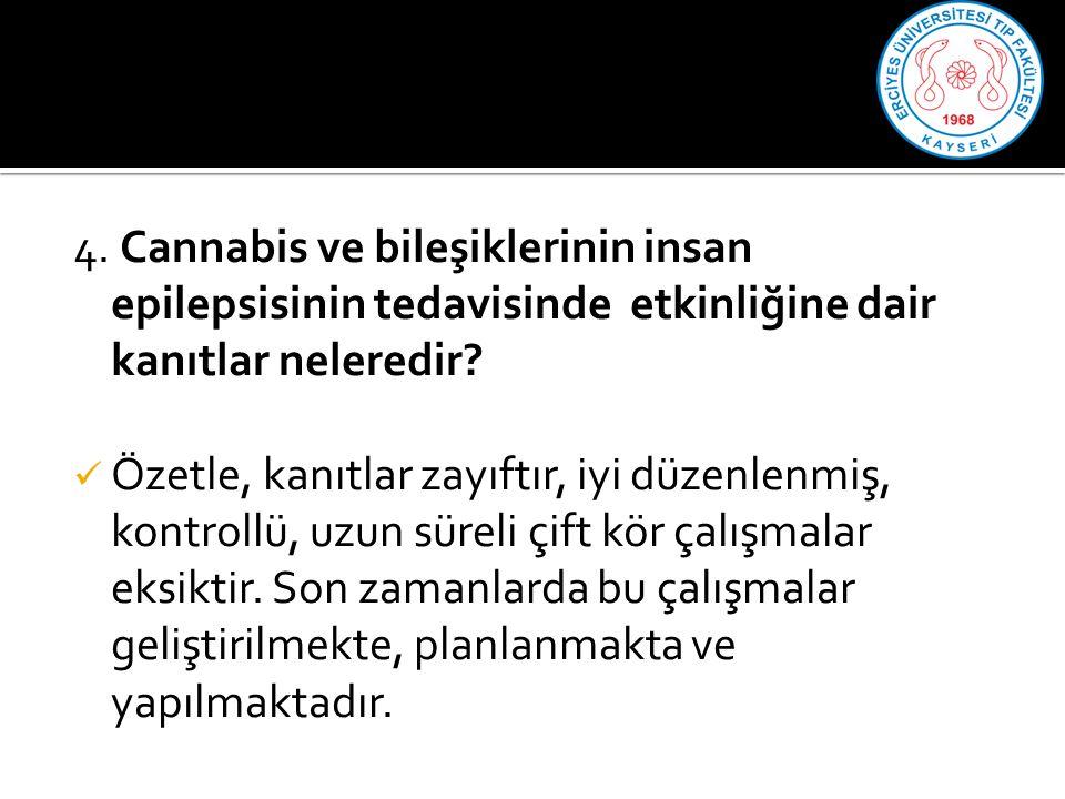 4. Cannabis ve bileşiklerinin insan epilepsisinin tedavisinde etkinliğine dair kanıtlar neleredir