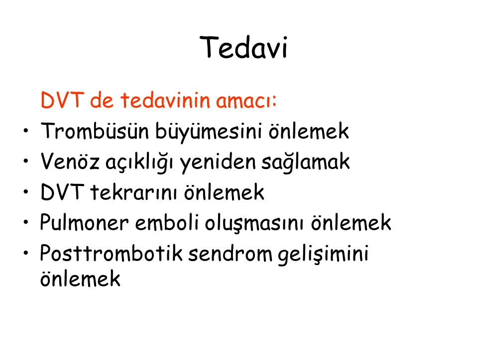 Tedavi DVT de tedavinin amacı: Trombüsün büyümesini önlemek