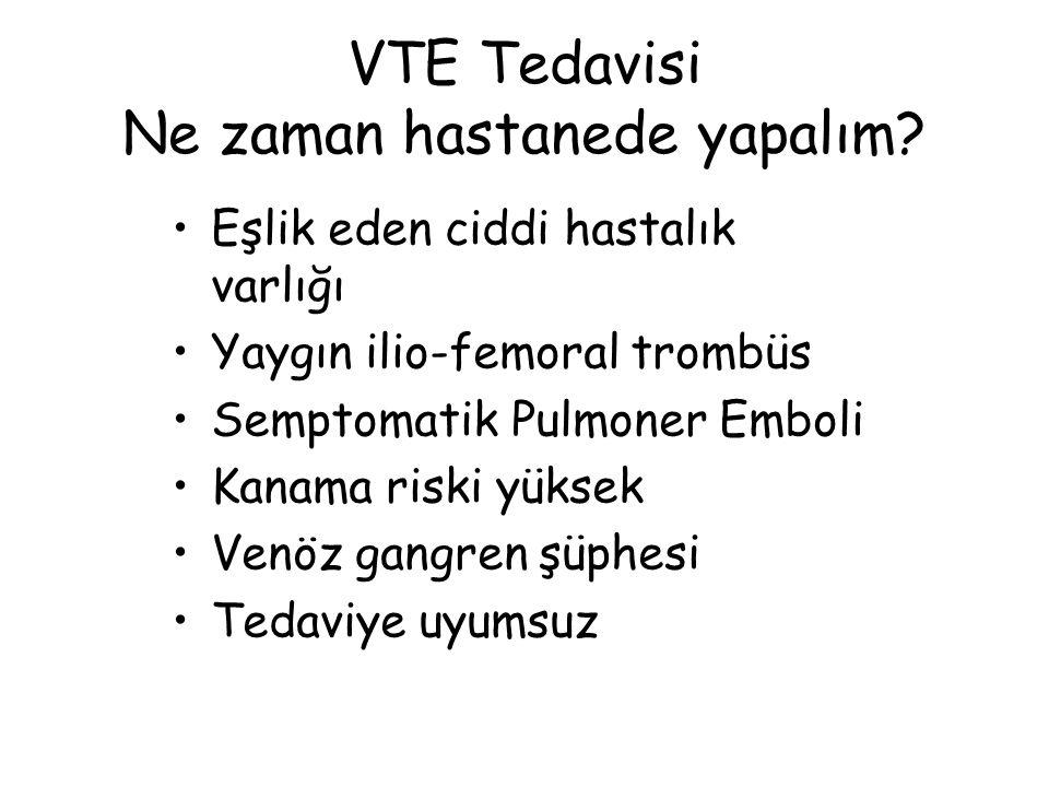 VTE Tedavisi Ne zaman hastanede yapalım